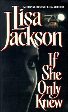 If She Only Knew, LISA JACKSON