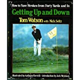 Getting up and down: How to Save Strokes from 40 Yardsby Tom Watson