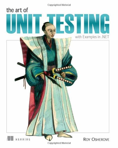 The Art of Unit Testing: with Examples in .NET: Roy Osherove: 9781933988276: Amazon.com: Books