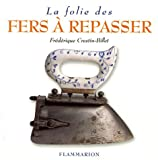 La Folie des fers  repasser