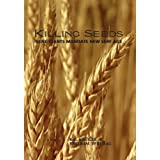 "Killing Seeds - Gene Giants Mandate New Serf Agevon ""Bertram Verhaag"""