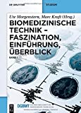 img - for Biomedizinische Technik Faszination, Einfuhrung, Uberblick: Band 1 (German Edition) book / textbook / text book