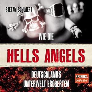 Wie die Hells Angels Deutschlands Unterwelt eroberten Hörbuch