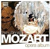 echange, troc  - Wolfgang amadeus mozart the ultimate mozart opéra album