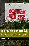 Die 100 km von Biel (2): Wie ich erneut versuchte, 100 km zu laufen