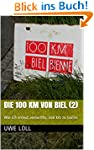 Die 100 km von Biel (2): Wie ich erne...