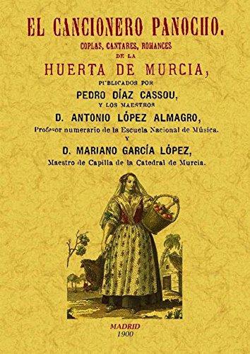 El cancionero panocho. Coplas, cantares, romances de la Huerta de Murcia.