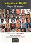 Le Business Digital - Vu par 58 Experts