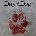 Day of the Dog | Douglas K. Pearson
