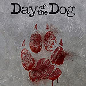 Day of the Dog | [Douglas K. Pearson]