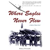 Where Eagles Never Flew: A Battle of Britain Novelby Helena P. Schrader