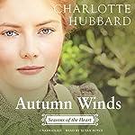 Autumn Winds: Seasons of the Heart, Book 2 | Charlotte Hubbard