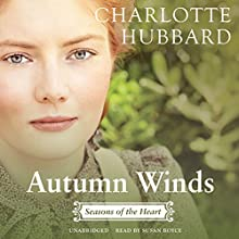 Autumn Winds: Seasons of the Heart, Book 2 (       UNABRIDGED) by Charlotte Hubbard Narrated by Susan Boyce