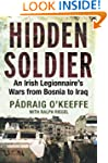 Hidden Soldier: An Irish Legionnaire�...