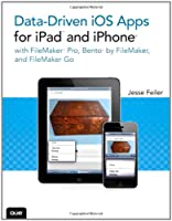 Data-driven iOS Apps for iPad and iPhone with FileMaker Pro, Bento by FileMaker, and FileMaker Go ebook download