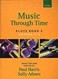 Music through Time Flute Book 2 (Bk. 2) (019357182X) by Harris, Paul