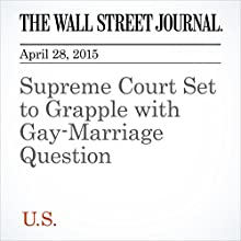 Supreme Court Set to Grapple with Gay-Marriage Question (       UNABRIDGED) by Jess Bravin Narrated by Ken Borgers