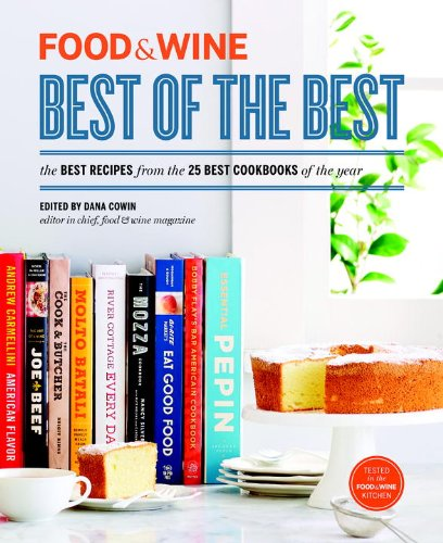 FOOD & WINE: Best of the Best, Volume 16: The Best Recipes from the 25 Best Cookbooks of the Year by Food & Wine