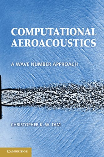Computational Aeroacoustics: A Wave Number Approach (Cambridge Aerospace Series), by Christopher K. W. Tam