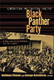 Liberation, Imagination, and the Black Panther Party: A New Look at the Panthers and Their Legacy