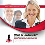 What Is Leadership?: Defining Leadership for Personal Success | John C. Maxwell,Les Brown,Sheila Bethel