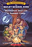 Werewolves Dont Go to Summer Camp (Bailey School Kids #2)