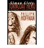 [ Simon Girty: Turncoat Hero [ SIMON GIRTY: TURNCOAT HERO BY Hoffman, Phillip W ( Author ) Apr-30-2008[ SIMON GIRTY: TURNCOAT HERO [ SIMON GIRTY: TURNCOAT HERO BY HOFFMAN, PHILLIP W ( AUTHOR ) APR-30-2008 ] By Hoffman, Phillip W ( Author )Apr-30-2008 Hardcover