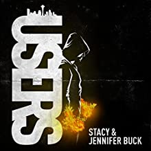 Users: My Angels Have Demons, Book 1 (       UNABRIDGED) by Stacy Buck, Jennifer Buck Narrated by Rich Camillucci