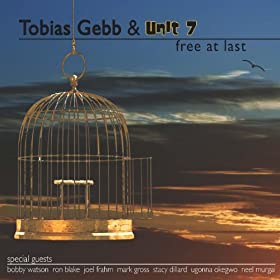 Tobias Gebb and Unit 7 - Free At Last