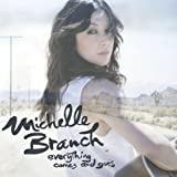 Everything Comes & Goes Michelle Branch