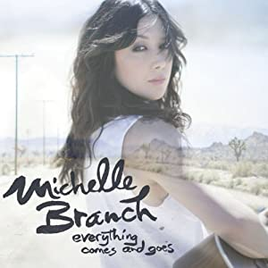 Michelle Branch Everything Comes And Goes lyrics