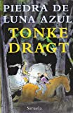 Piedra de luna azul (Spanish Edition) (8498412765) by Tonke Dragt