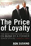 The Price of Loyalty (0743495551) by Suskind, Ron