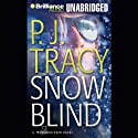 Snow Blind (       UNABRIDGED) by P. J. Tracy Narrated by Mel Foster
