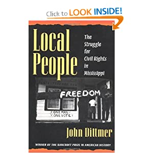 Local People: The Struggle for Civil Rights in Mississippi (Blacks in the New World) by John Dittmer