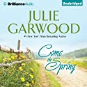 Come the Spring: Clayborne Brothers Audiobook by Julie Garwood Narrated by Mikael Naramore
