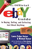 The Official eBay Guide to Buying, Selling, and Collecting Just About Anything
