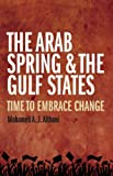 The Arab Spring and the Gulf States: Time to embrace change