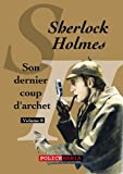 Son dernier coup d'archet: Sherlock Holmes, volume 8