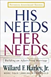 img - for His Needs, Her Needs: Building an Affair-Proof Marriage Fifteenth Anniversary Edition book / textbook / text book