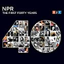 NPR: The First Forty Years  by NPR