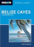 img - for Moon Spotlight Belize Cayes: Including Belize City book / textbook / text book