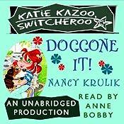 Katie Kazoo, Switcheroo #8: Doggone It! | Nancy Krulik