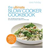 The Ultimate Slow Cooker Cookbook: Over 100 delicious, fuss-free recipes - from family favourites to dishes for a dinner partyby Cara Hobday