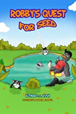 Robby's Quest for Seed (Robby's Amazing Adventure)
