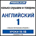 ESL Russian Phase 1, Unit 11-15: Learn to Speak and Understand English as a Second Language with Pimsleur Language Programs Audiobook by  Pimsleur Narrated by  Pimsleur