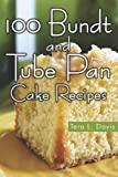 100 Bundt and Tube Pan Cake Recipes