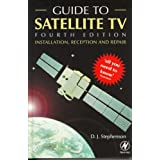 Guide to Satellite TV: Installation, Reception and Repair (Newnes)by D.J. Stephenson