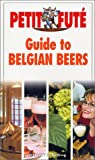 img - for Guide to Belgian Beers (Petit Fute Travel Guides) book / textbook / text book