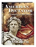 img - for American Dictator - Changing of the Guard (American Dictator Trilogy) book / textbook / text book